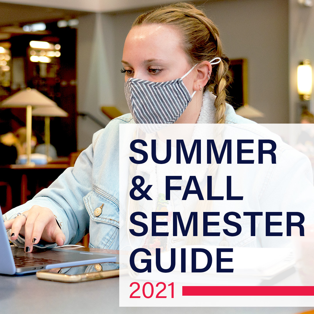 Summer and Fall Semester 2021 Guide