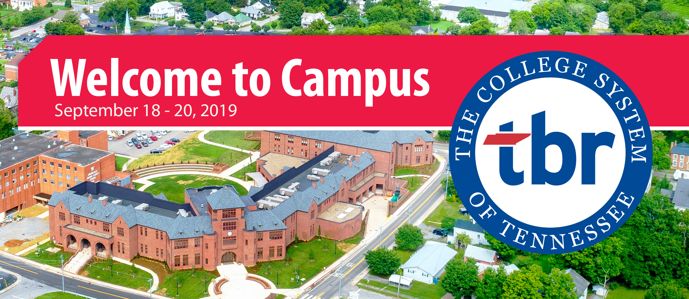Welcome to Campus. September 18-20, 2019. TBR The College System of Tennessee.