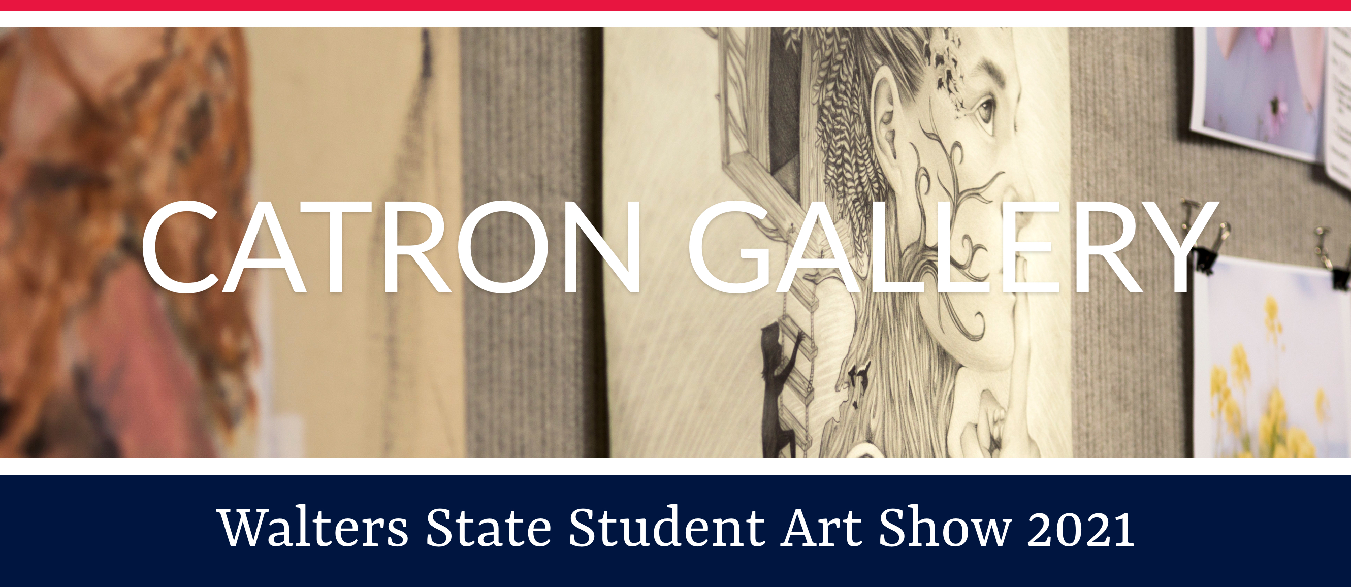 Catron Gallery. Walters State Student Art Show 2021