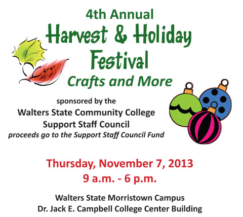 Harvest & Holiday Festival Crafts and More. Thursday, November 7, 2013 from 9am to 6pm. Located in the WSCC College Center building.